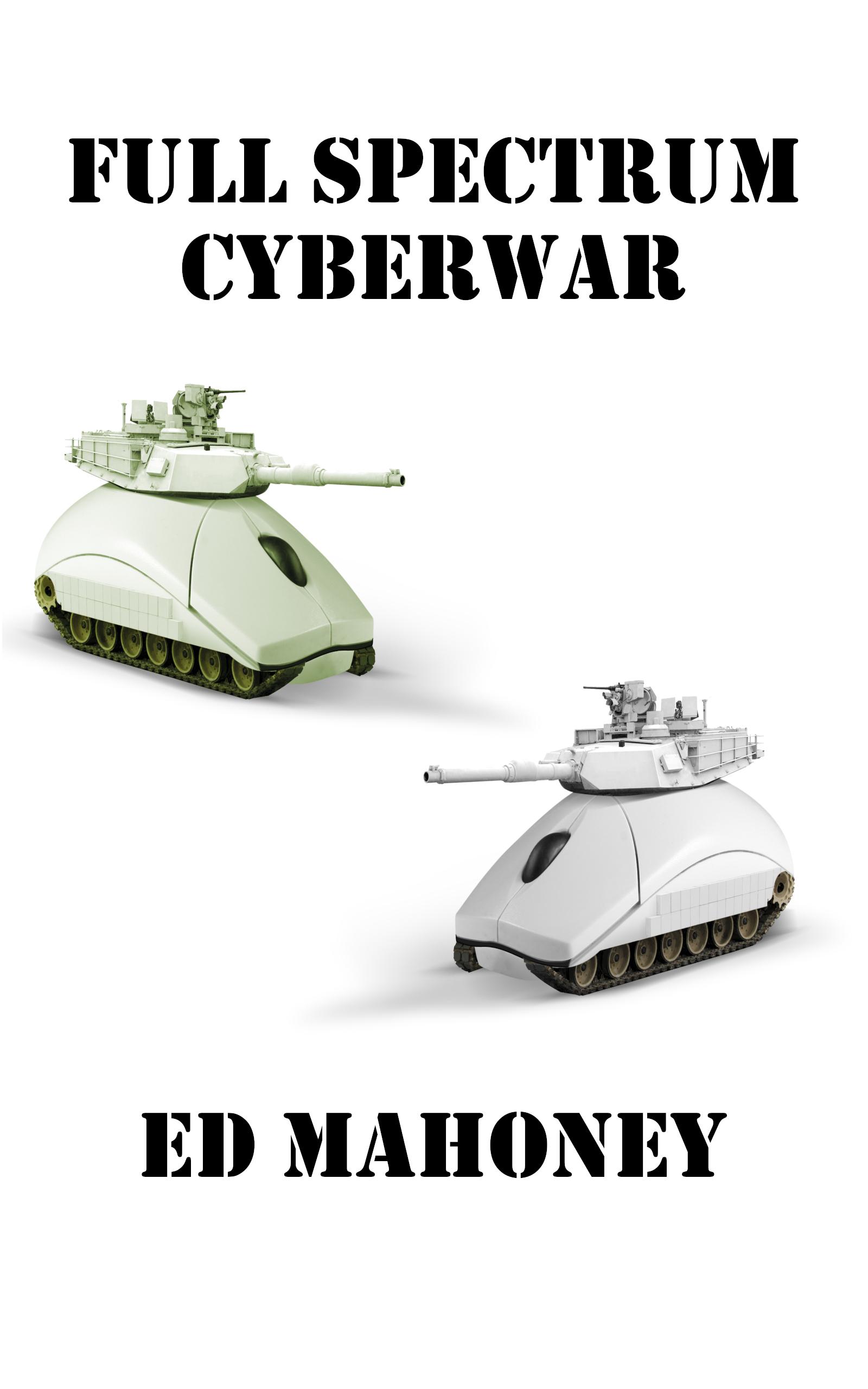 Full Spectrum Cyberwar ebook Cover